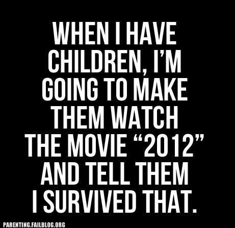 2012 children g rated Movie Parenting FAILS survived - 6276755968