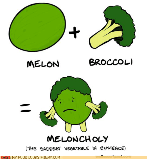 best of the week broccoli melon meloncholy pun Sad - 6276779776