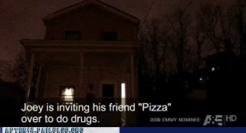 ae,a&e,drugs,his friend pizza,intervention,Joey,pizza