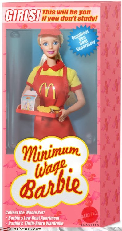 Barbie,deadbeat ken,happy meal,McDonald's,minimum wage,minimum wage barbie,study hard