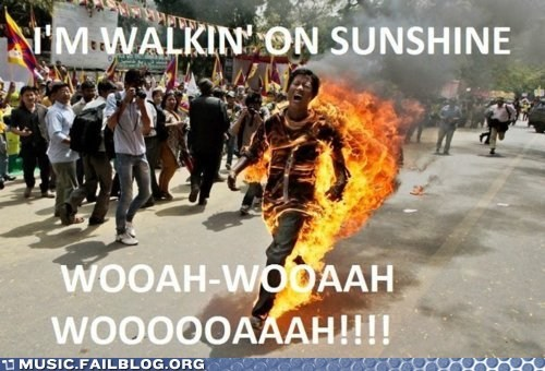 burning fire immolation inappropriate walking on sunshine - 6277672448