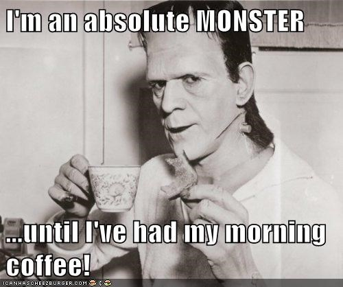 breakfast,coffee,frankenstein,historic lols,monster,toast