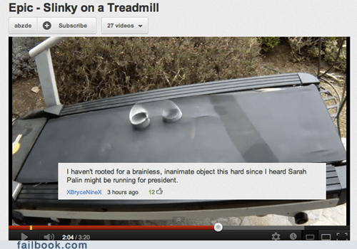 slinky,treadmill,youtube comments,Sarah Palin