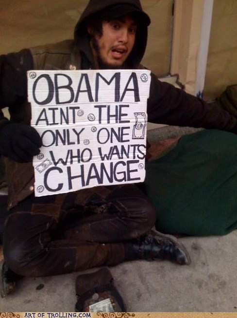 change,homeless,IRL,obama,sign