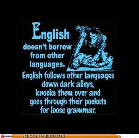 borrowing from other lang english english language g rated Hall of Fame loose grammar School of FAIL - 6279904768