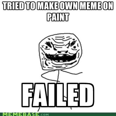 failed,meme,Rage Comics,stop trying