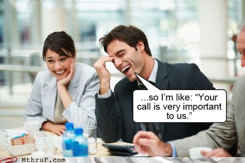 phone support,tech support,your call is very importa,your call is very important to us