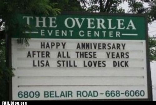 fail nation,funny sign,happy anniversary,lisa still loves dick