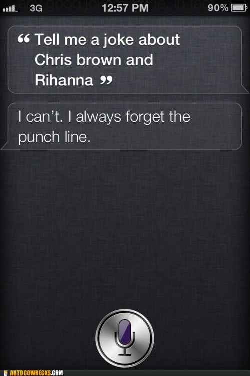 chris brown,jokes,punchline,rihanna,siri