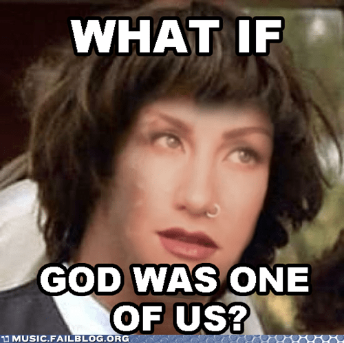 conspiracy keanu joan osborne meme what if god was one of us - 6283408384