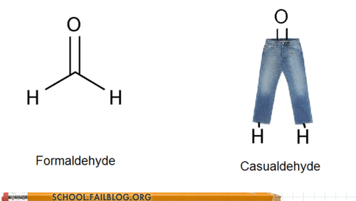 casualdehyde,Chemistry,chemistry 101,class is in session,formaldehyde,Hall of Fame