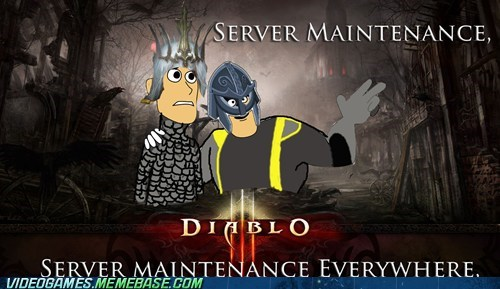 diablo III,maintenance,meme,servers,x everywhere