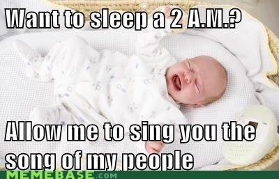 Babies humans Memes sleep song of my people - 6284214528
