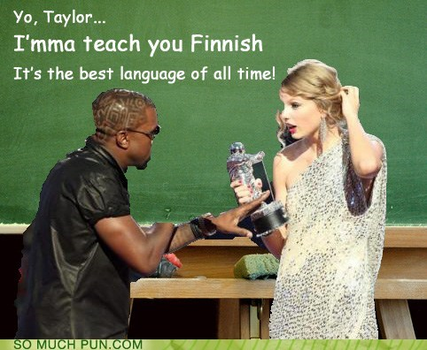 finnish,Hall of Fame,homophone,imma let you finish,kanye west,language,meme,taylor swift