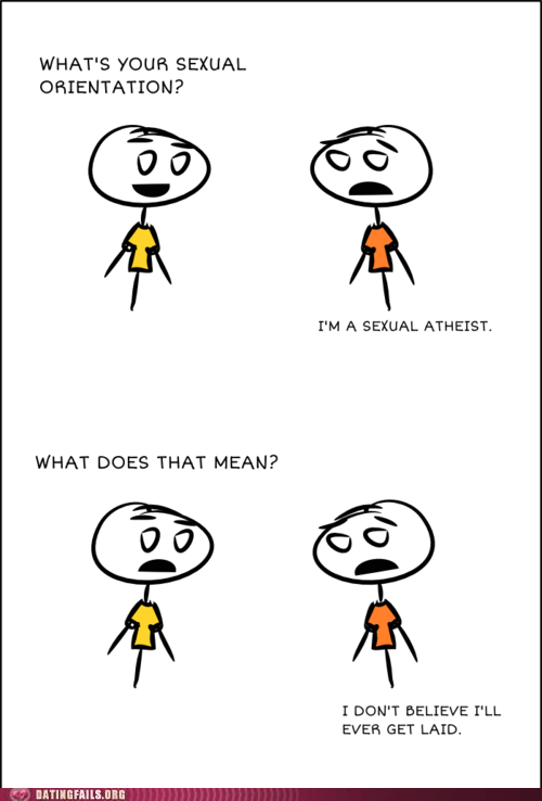 atheist dating fails forever alone never getting laid sexual atheist - 6286507520