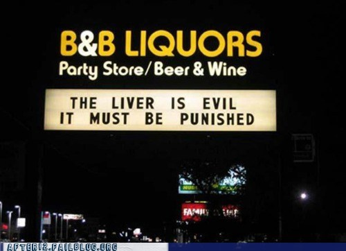 liquor store liquor store sign liver liver is evil must be punished sign store sign the liver is evil the liver is evil it must the liver is evil it must be punished - 6286639616