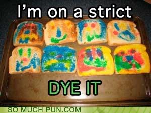 diet double meaning dye dye it homophones it literalism strict - 6286692352