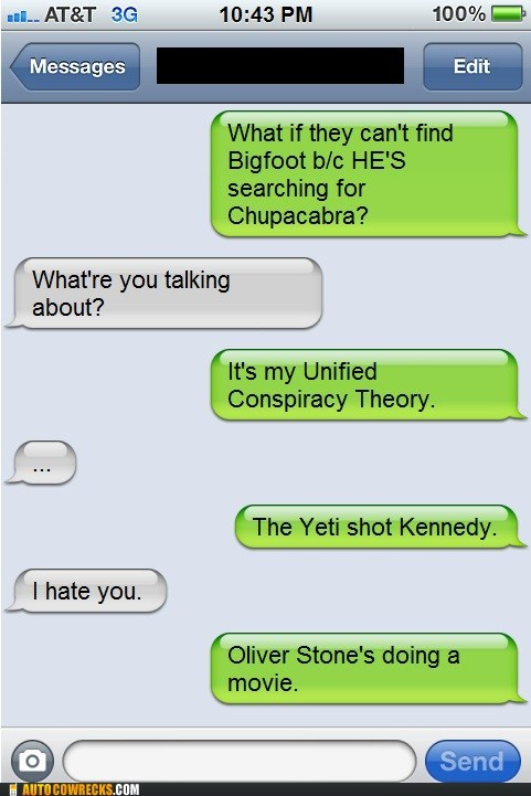 bigfoot chupacabra iPhones kennedy assassination loch ness oliver stone unified conspiracy theory yeti - 6286702336