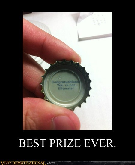 bottle cap,hilarious,illiterate,prize