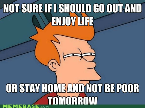 First World Problems,fry,fun,life,money