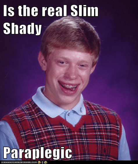 bad luck brian eminem Memes paraplegic slim shady - 6287071488