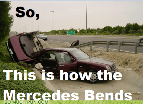 bends,literalism,mercedes,mercedes benz,similar sounding