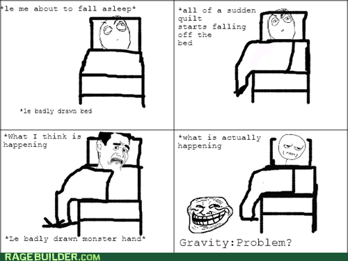 are you kidding me,fear,Rage Comics,sleepytimes