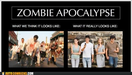 apocalypse,AutocoWrecks,g rated,tweeting it,what it really looks like,zombie