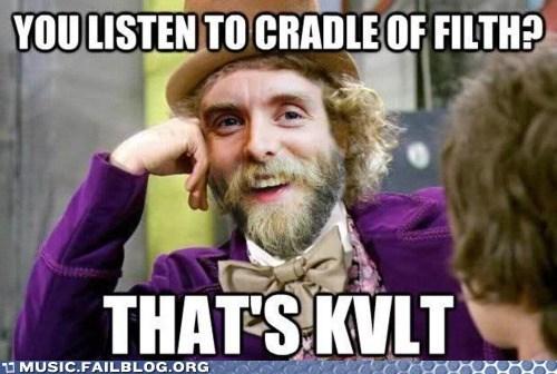 condescending varg condescending wonka cradle of filth kvlt metal varg varg vikernes - 6288234240