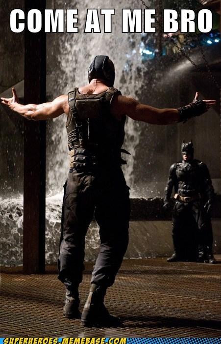 bane batman come at me Super-Lols - 6288952320
