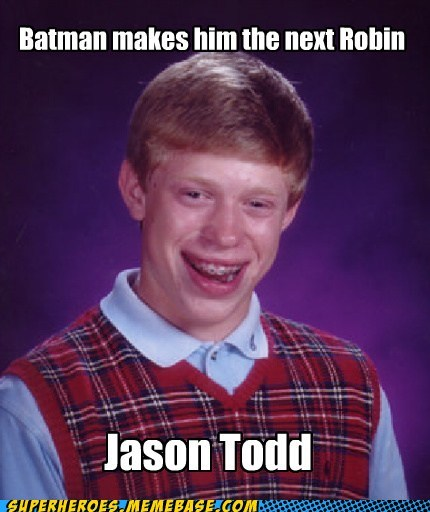 bad luck brian,batman,crowbar,jason todd,Super-Lols