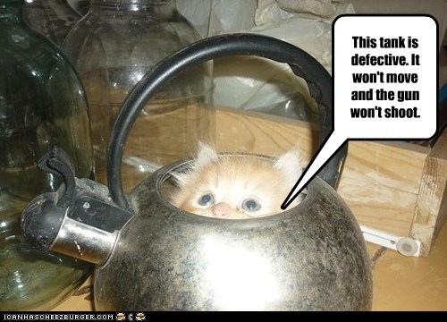 Cats dangerous dissappointed kettle lolcats military pretend tank tanks tea - 6292499712