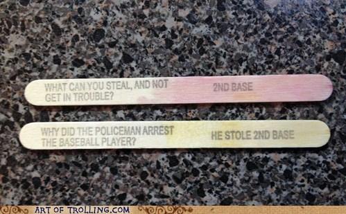 2nd base IRL jokes popsicle stick - 6293695488
