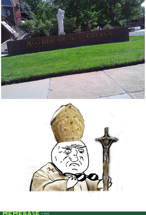 church,Memes,mother of god,pope