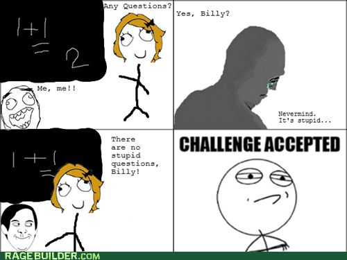 Challenge Accepted Rage Comics stupid questions truancy story - 6295130880