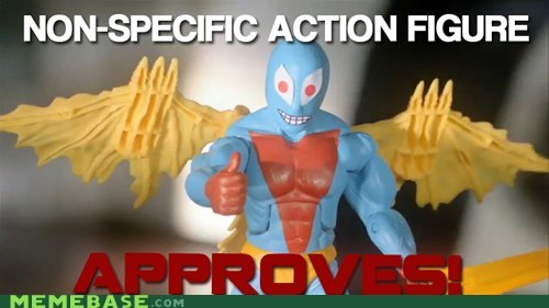action figure approval Memes non-specific wtf - 6295624448