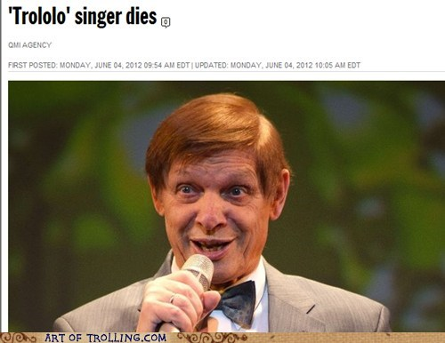 Funny meme about Trololo singer dying. Funny, but dark humor.