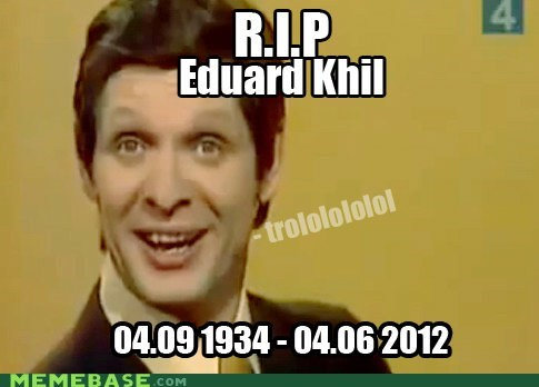 best of week,eduard khil,goodnight sweet prince,Memes,rip,trololo