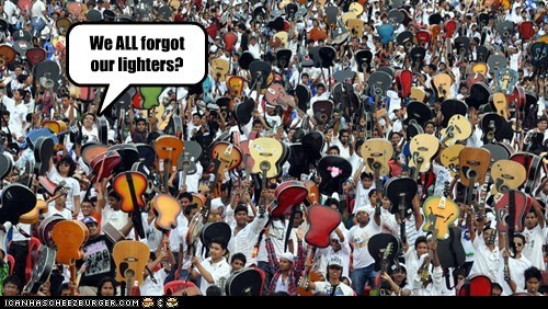 We ALL forgot our lighters?