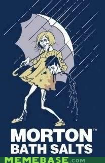 bath salts Memes morton salt zombie - 6298056192