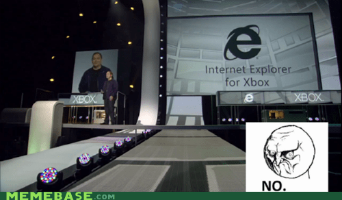 internet explorer,microsoft,no,Rage Comics,xbox