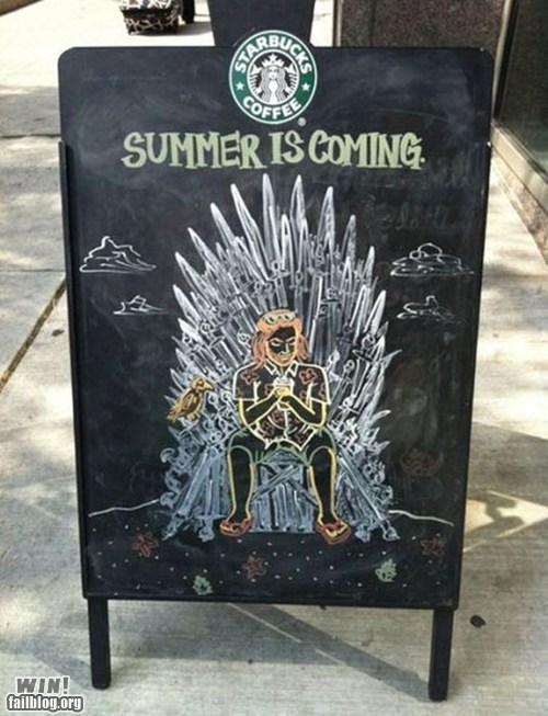 chalk board coffee g rated Game of Thrones Hall of Fame sign summer win Winter Is Coming