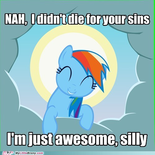 awesome,died for your sins,rainbow dash,religion,the internets