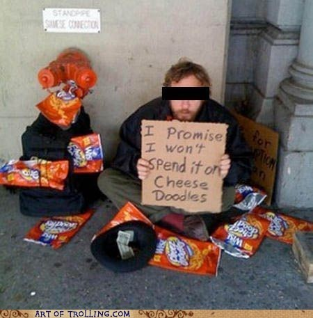 cheeze doodles homeless IRL sign - 6299073792