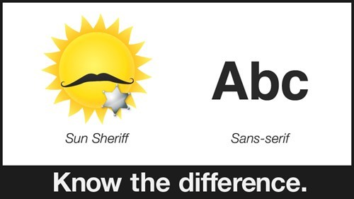 difference,font,lolwut,sans,serif,sheriff,similar sounding,sun,typeface