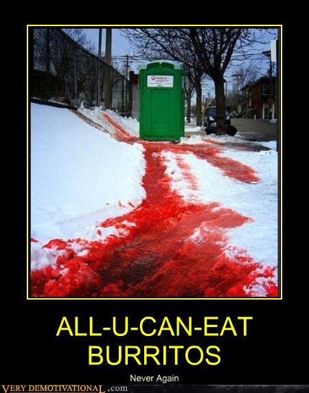 Blood burritos eww portapotty Terrifying