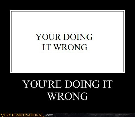 doing it wrong grammar nazi hilarious - 6299449344