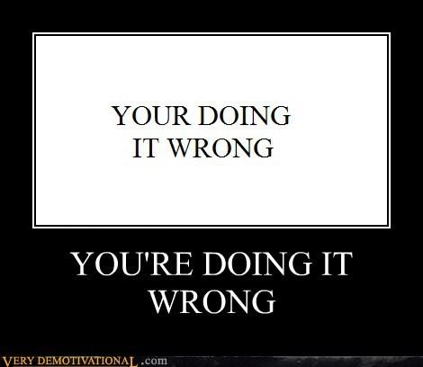 doing it wrong grammar nazi hilarious - 6299449344