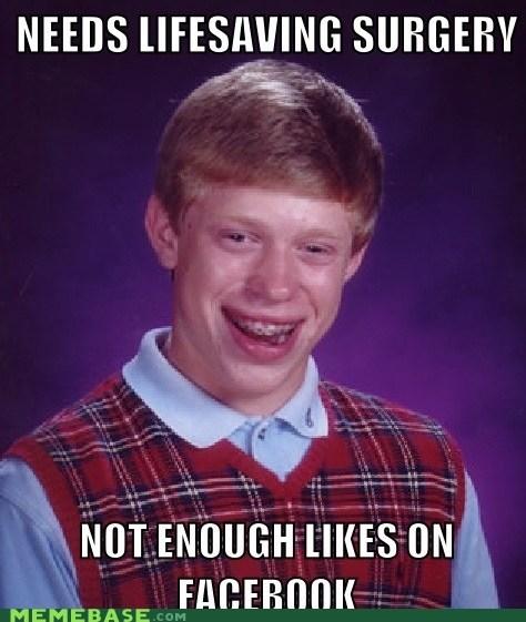 bad luck brian facebook likes Memes surgery - 6299738112