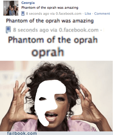 failbook g rated opera oprah phantom of the opera spelling typo